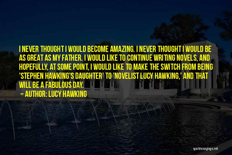 A Fabulous Day Quotes By Lucy Hawking
