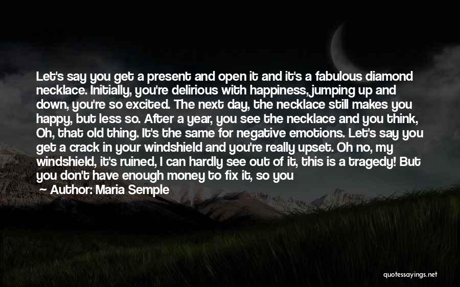 A Fabulous Day Quotes By Maria Semple