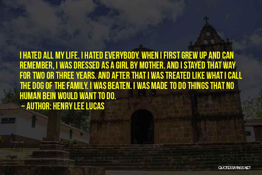 A Family Of Three Quotes By Henry Lee Lucas