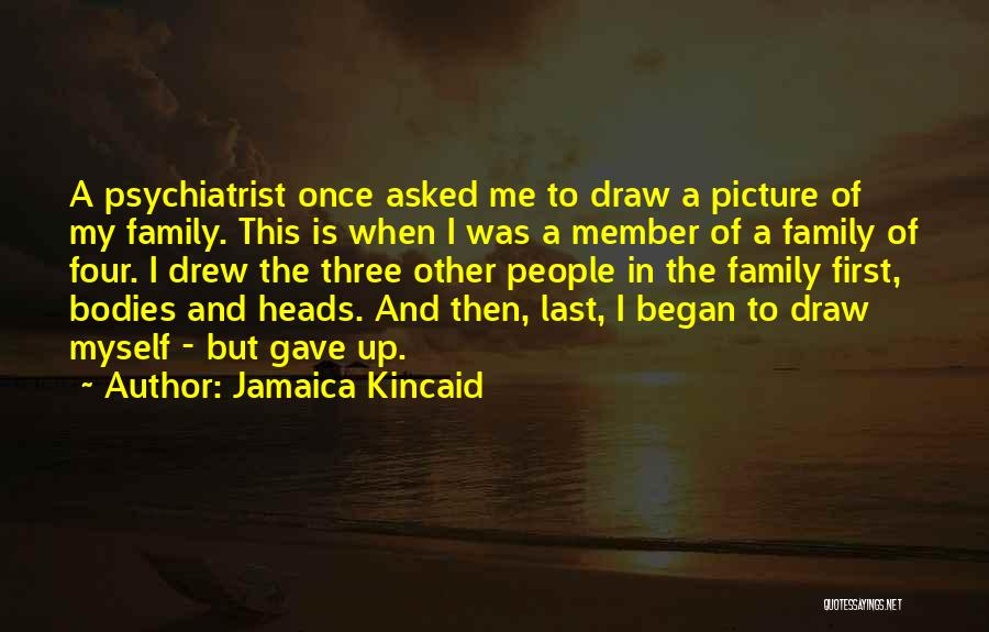 A Family Of Three Quotes By Jamaica Kincaid