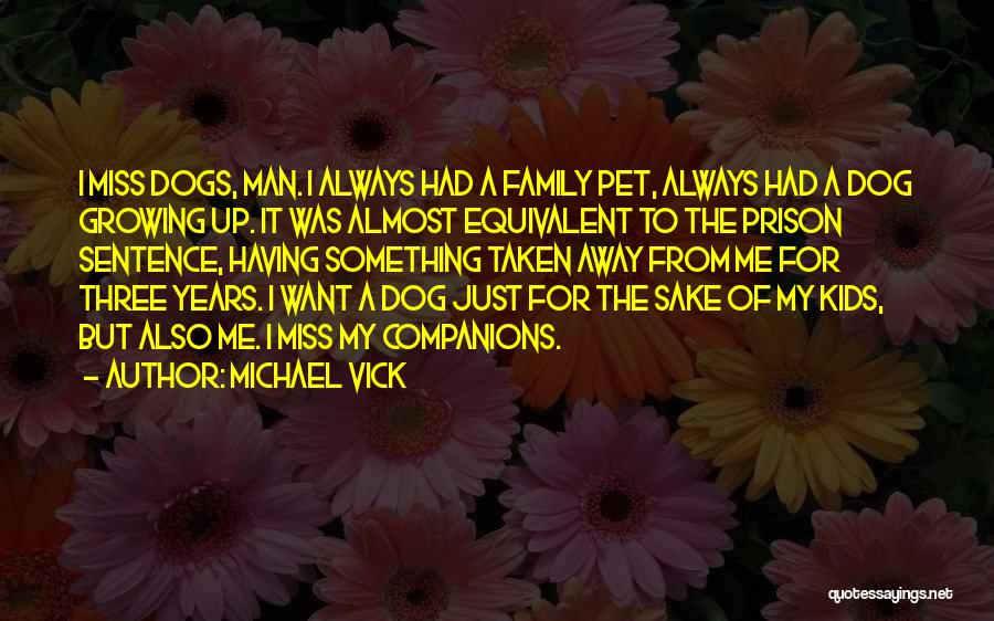 A Family Of Three Quotes By Michael Vick
