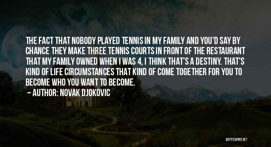 A Family Of Three Quotes By Novak Djokovic