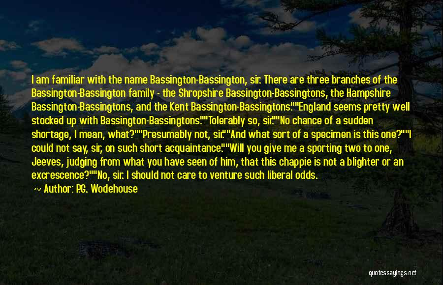 A Family Of Three Quotes By P.G. Wodehouse
