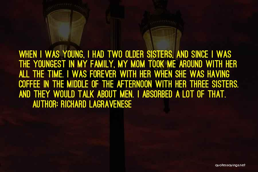 A Family Of Three Quotes By Richard LaGravenese
