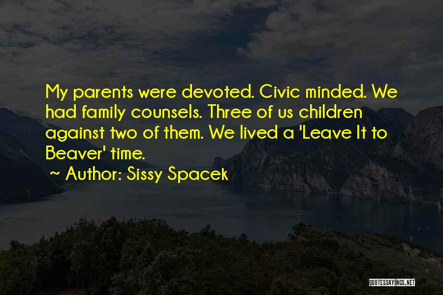 A Family Of Three Quotes By Sissy Spacek