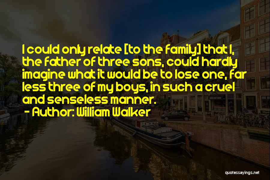 A Family Of Three Quotes By William Walker
