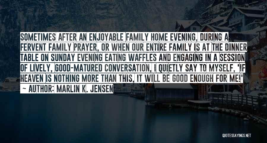 Top 81 A Family Prayer Quotes & Sayings