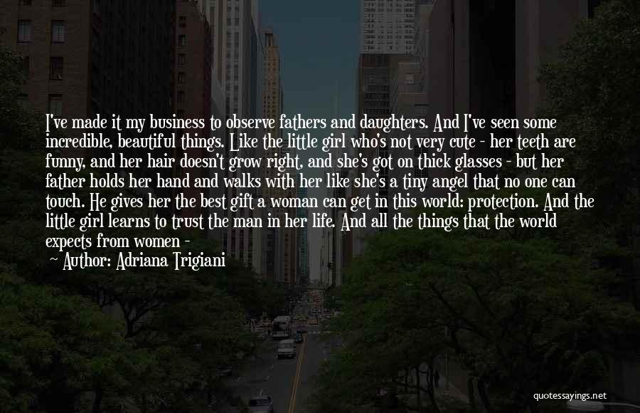 A Father Who Is Sick Quotes By Adriana Trigiani