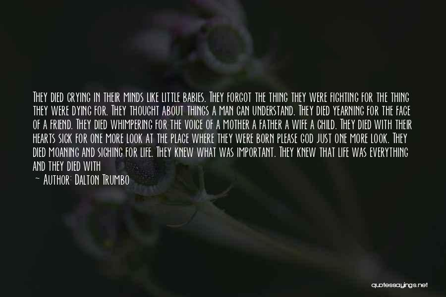 A Father Who Is Sick Quotes By Dalton Trumbo