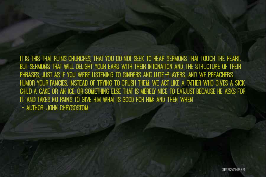 A Father Who Is Sick Quotes By John Chrysostom