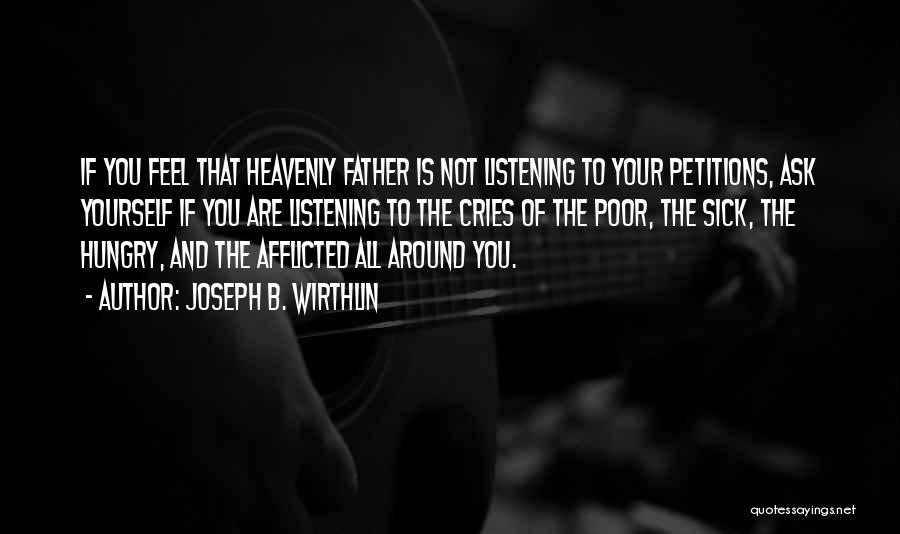 A Father Who Is Sick Quotes By Joseph B. Wirthlin