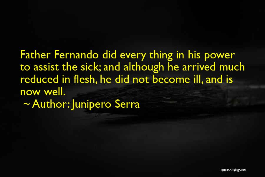 A Father Who Is Sick Quotes By Junipero Serra