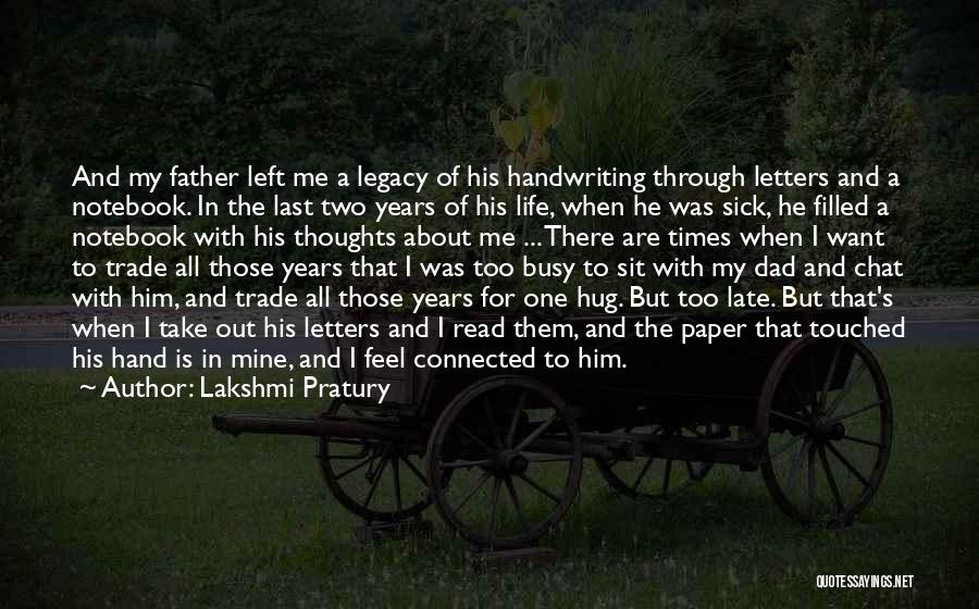 A Father Who Is Sick Quotes By Lakshmi Pratury