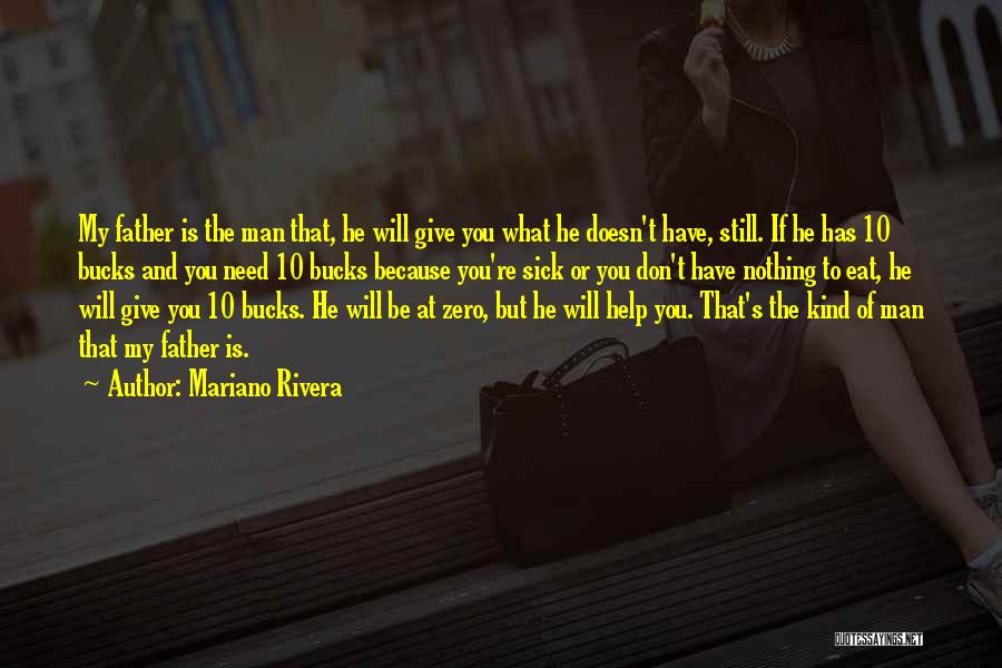 A Father Who Is Sick Quotes By Mariano Rivera