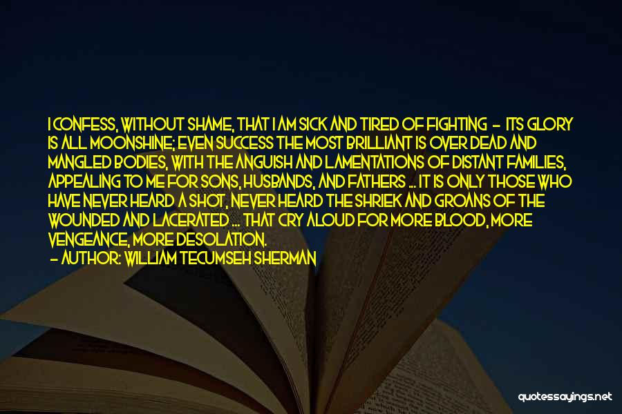 A Father Who Is Sick Quotes By William Tecumseh Sherman