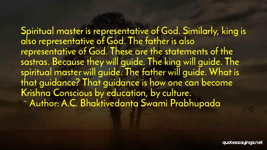 A Father's Guidance Quotes By A.C. Bhaktivedanta Swami Prabhupada