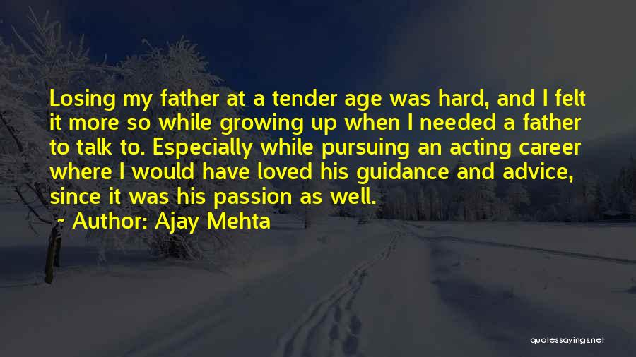 A Father's Guidance Quotes By Ajay Mehta
