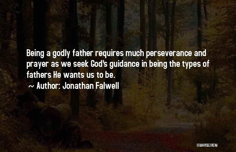 A Father's Guidance Quotes By Jonathan Falwell