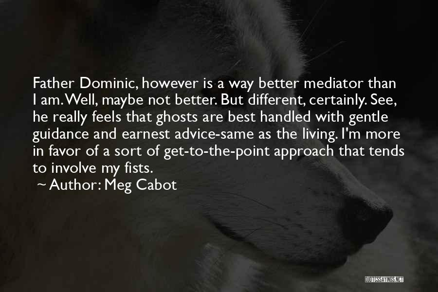 A Father's Guidance Quotes By Meg Cabot