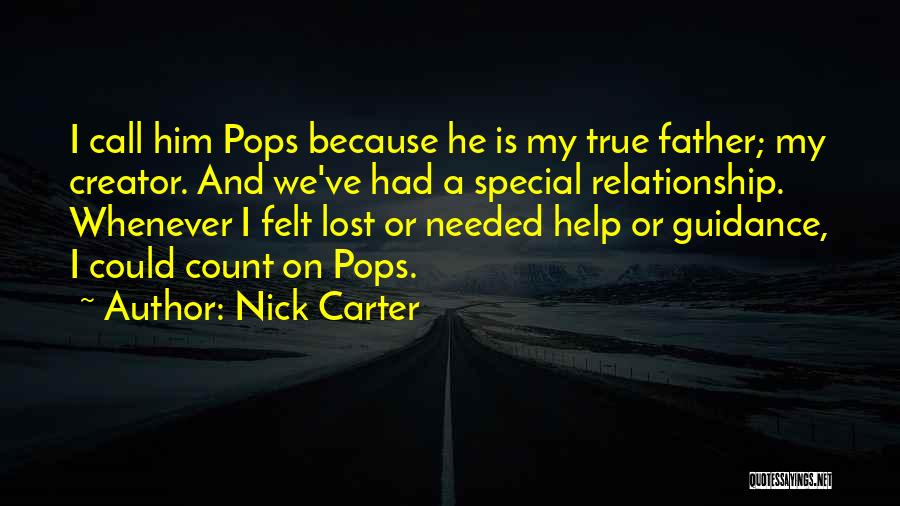 A Father's Guidance Quotes By Nick Carter