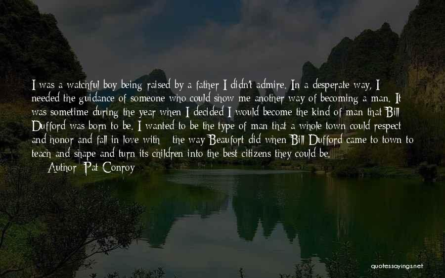 A Father's Guidance Quotes By Pat Conroy