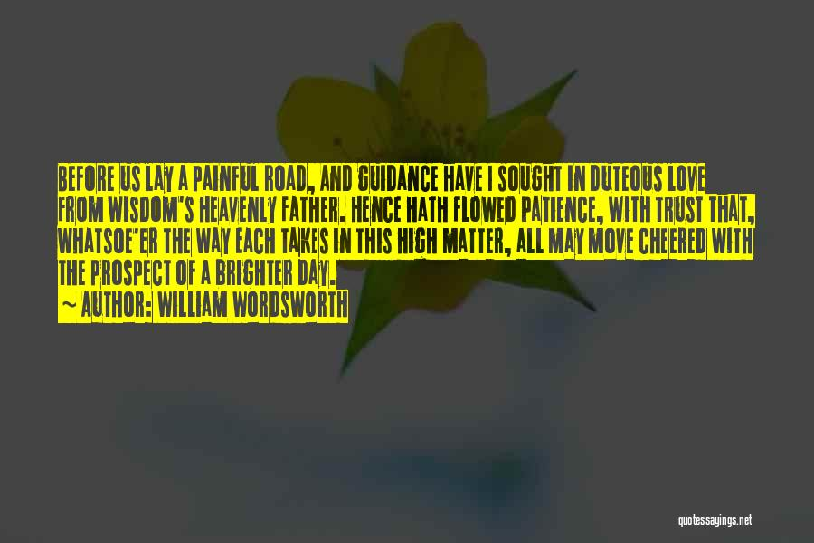 A Father's Guidance Quotes By William Wordsworth