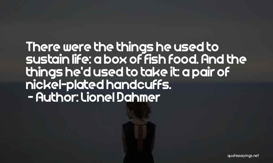 A Father's Story Lionel Dahmer Quotes By Lionel Dahmer