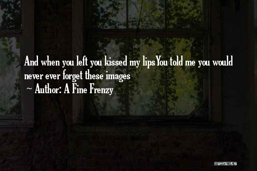 A Fine Frenzy Quotes 1557008