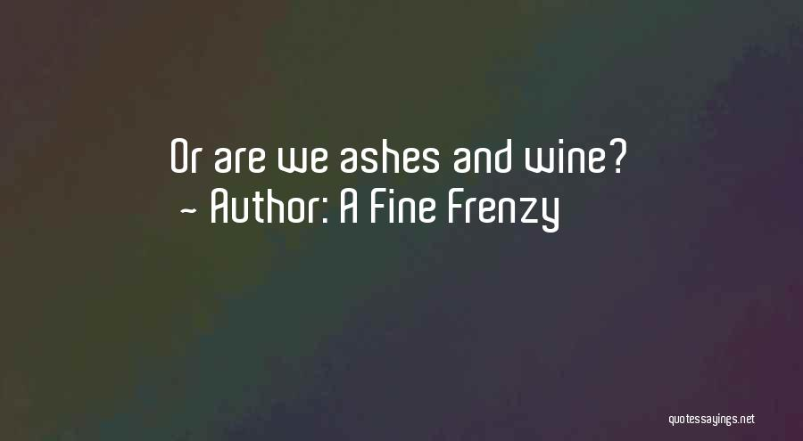 A Fine Frenzy Quotes 579156