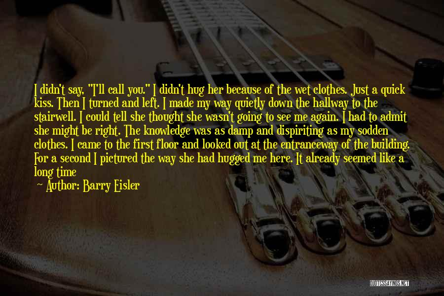A First Kiss Quotes By Barry Eisler