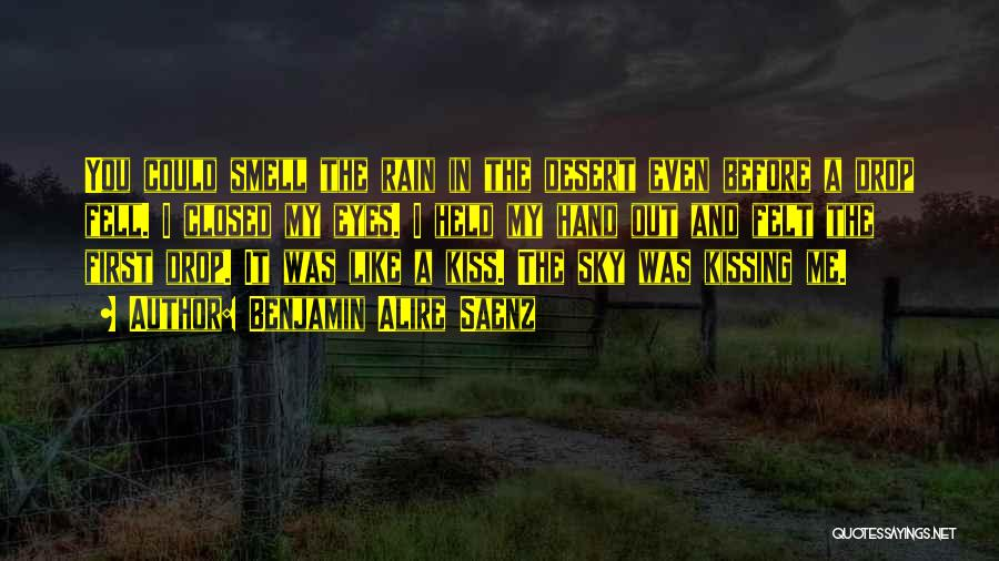 A First Kiss Quotes By Benjamin Alire Saenz