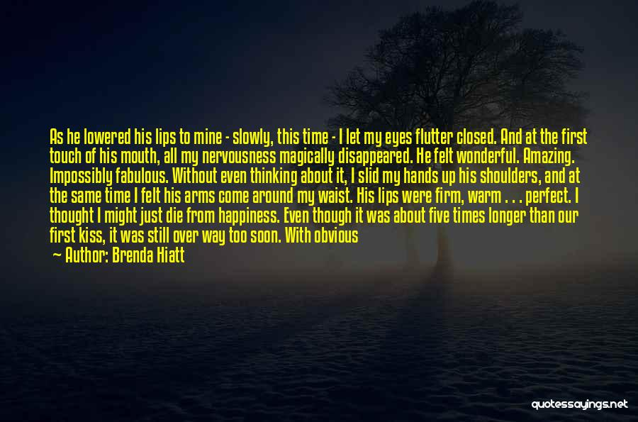 A First Kiss Quotes By Brenda Hiatt