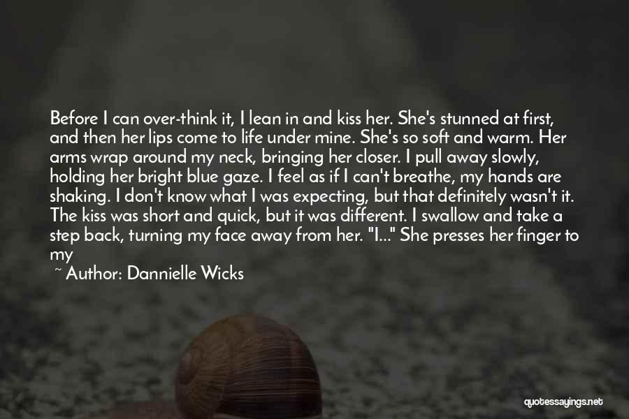 A First Kiss Quotes By Dannielle Wicks