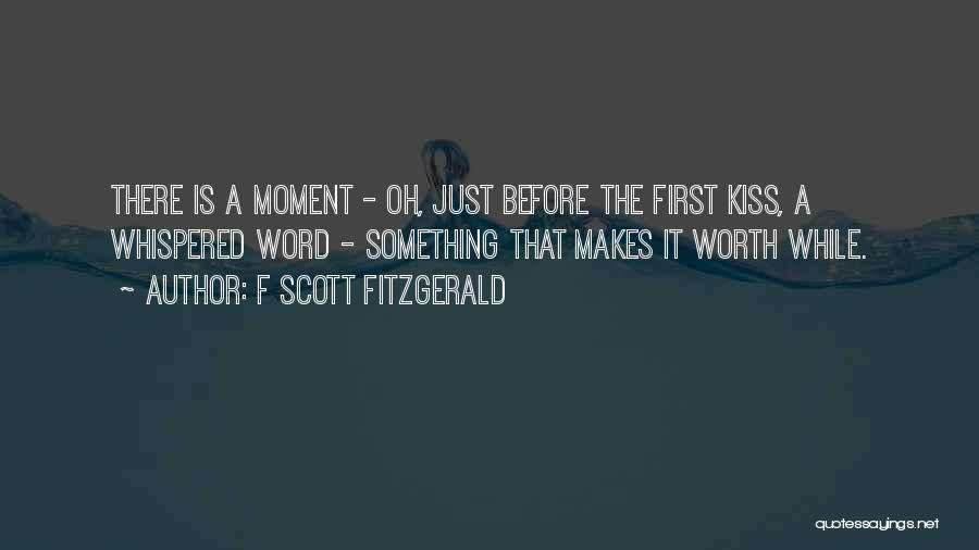 A First Kiss Quotes By F Scott Fitzgerald