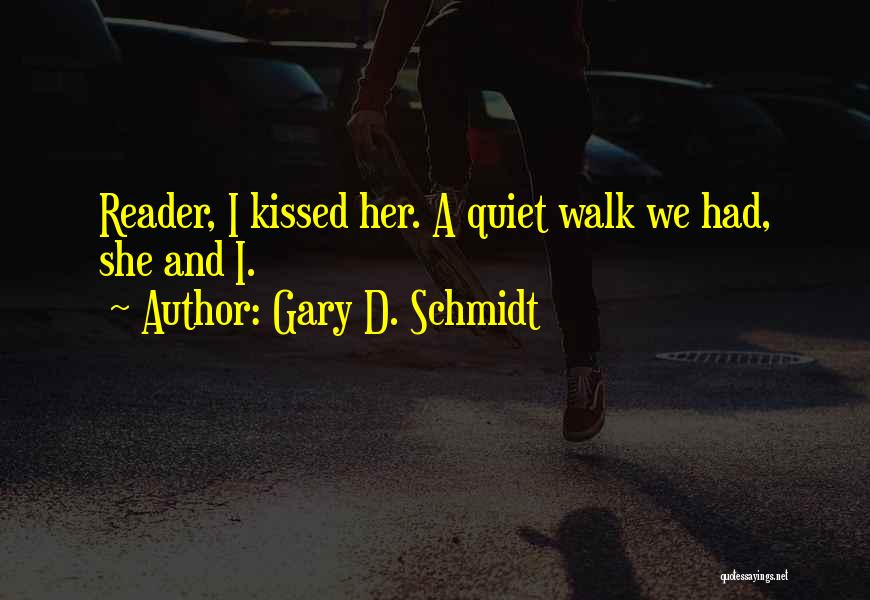 A First Kiss Quotes By Gary D. Schmidt