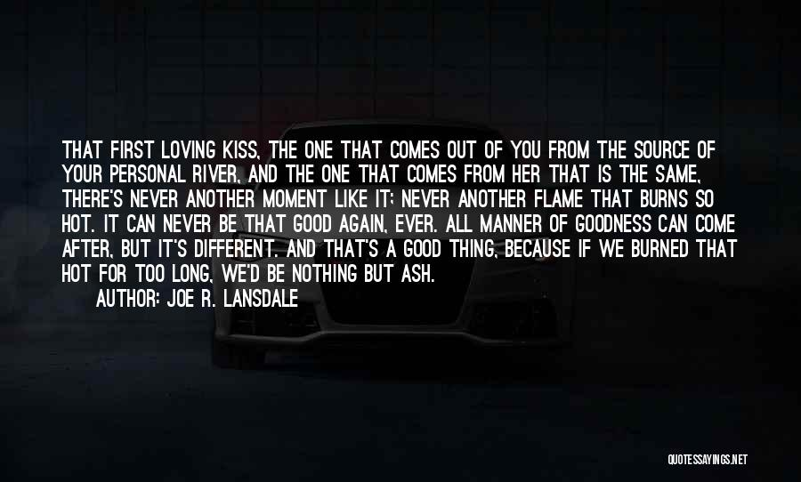 A First Kiss Quotes By Joe R. Lansdale