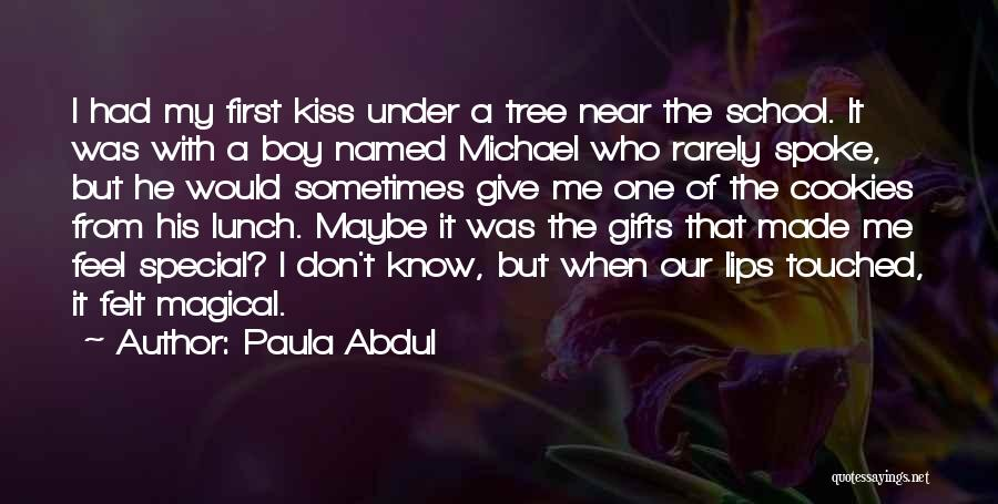 A First Kiss Quotes By Paula Abdul