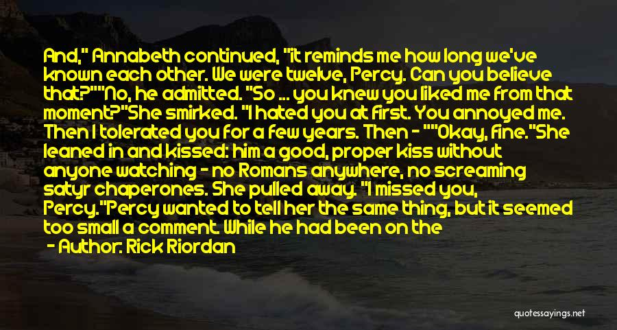 A First Kiss Quotes By Rick Riordan
