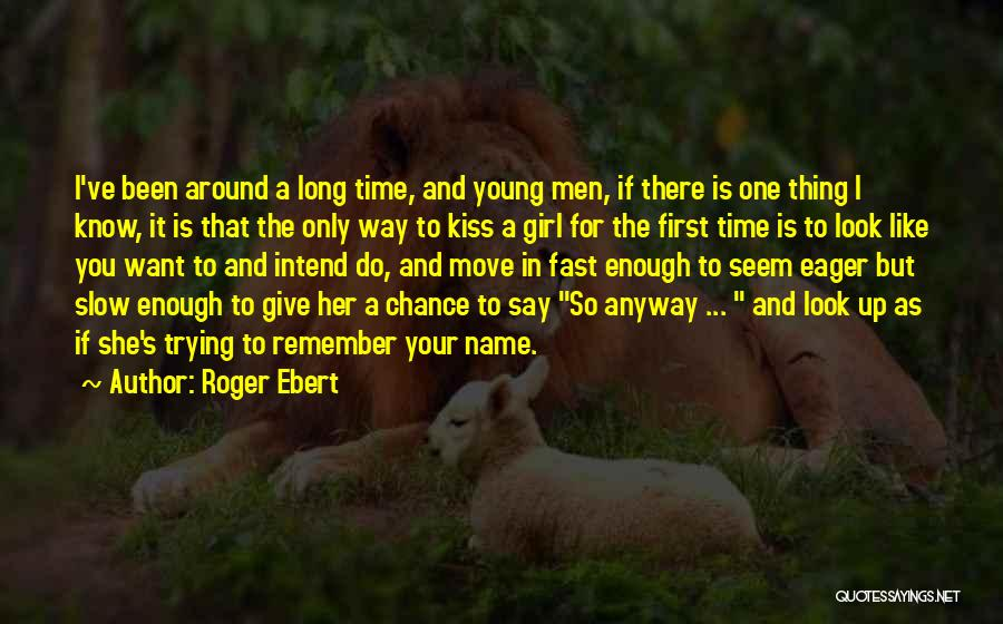 A First Kiss Quotes By Roger Ebert