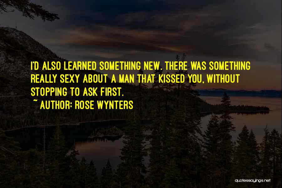 A First Kiss Quotes By Rose Wynters
