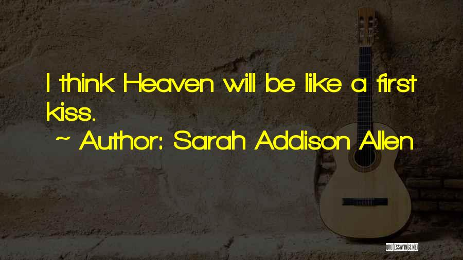 A First Kiss Quotes By Sarah Addison Allen