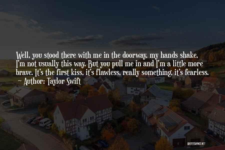 A First Kiss Quotes By Taylor Swift