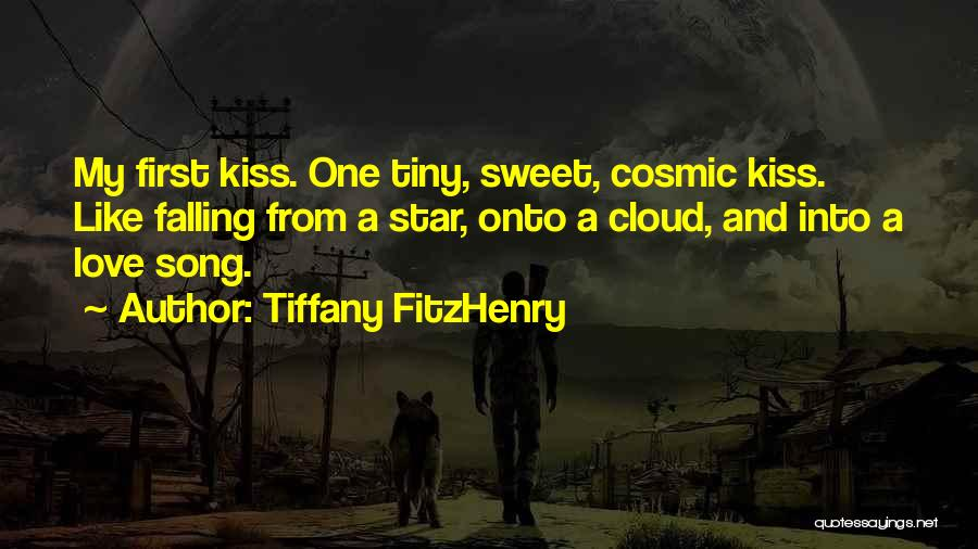 A First Kiss Quotes By Tiffany FitzHenry