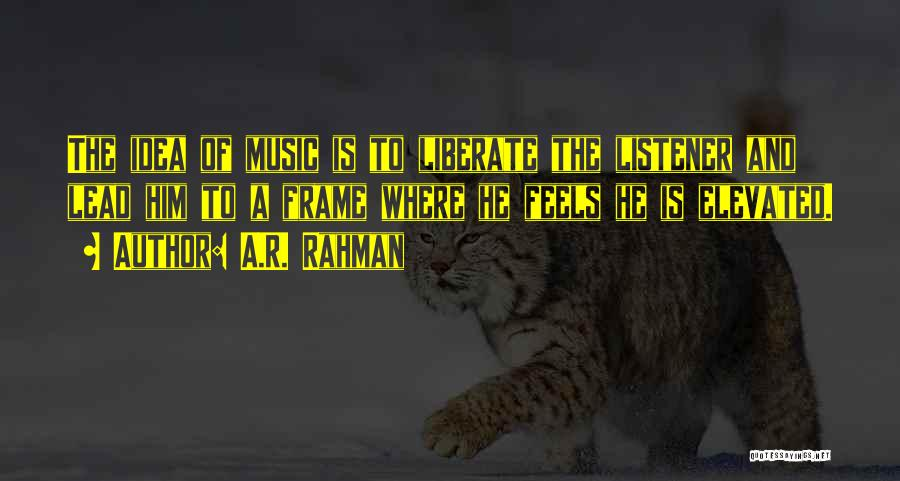 A Frame Quotes By A.R. Rahman