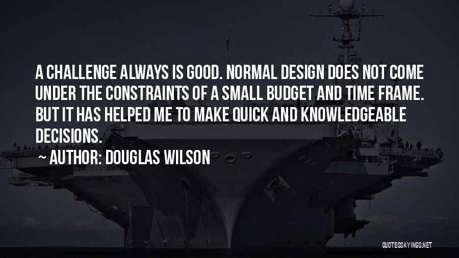 A Frame Quotes By Douglas Wilson