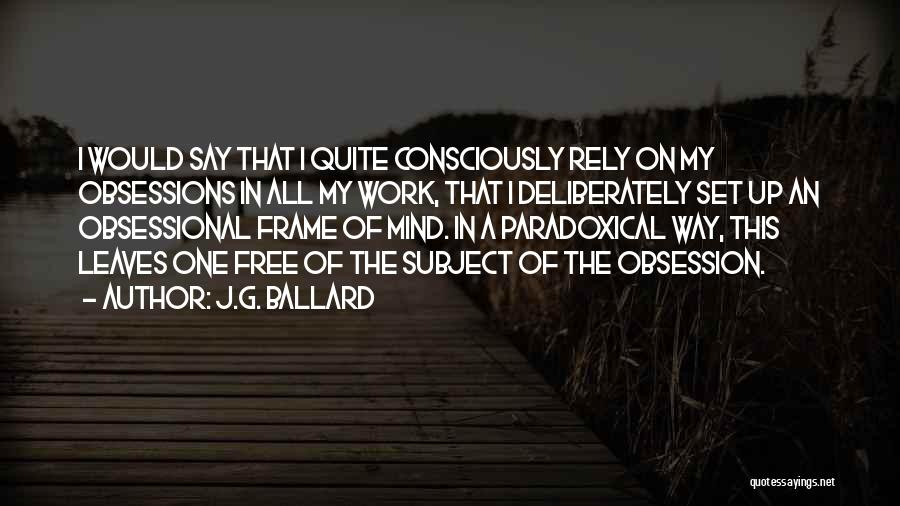 A Frame Quotes By J.G. Ballard