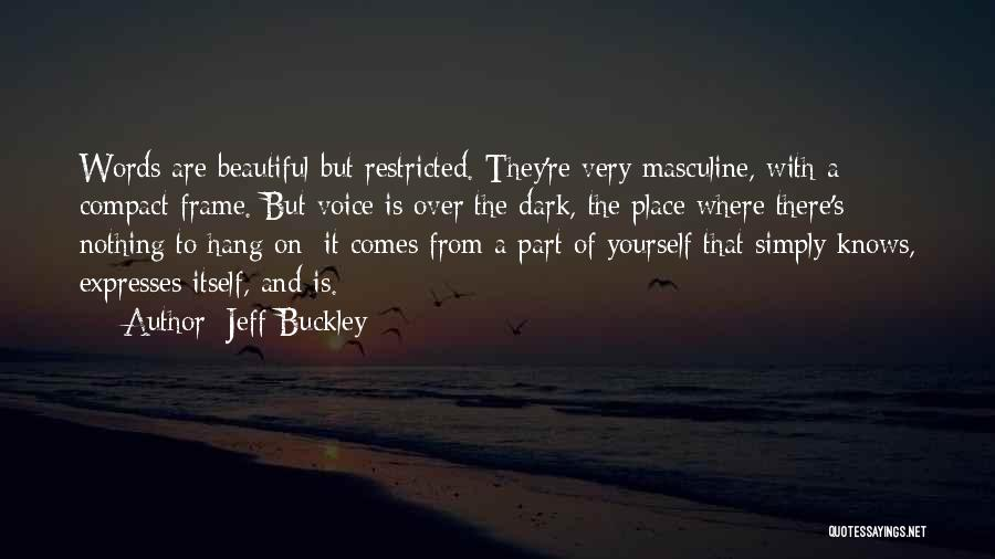 A Frame Quotes By Jeff Buckley