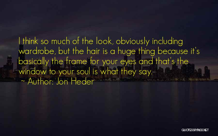 A Frame Quotes By Jon Heder