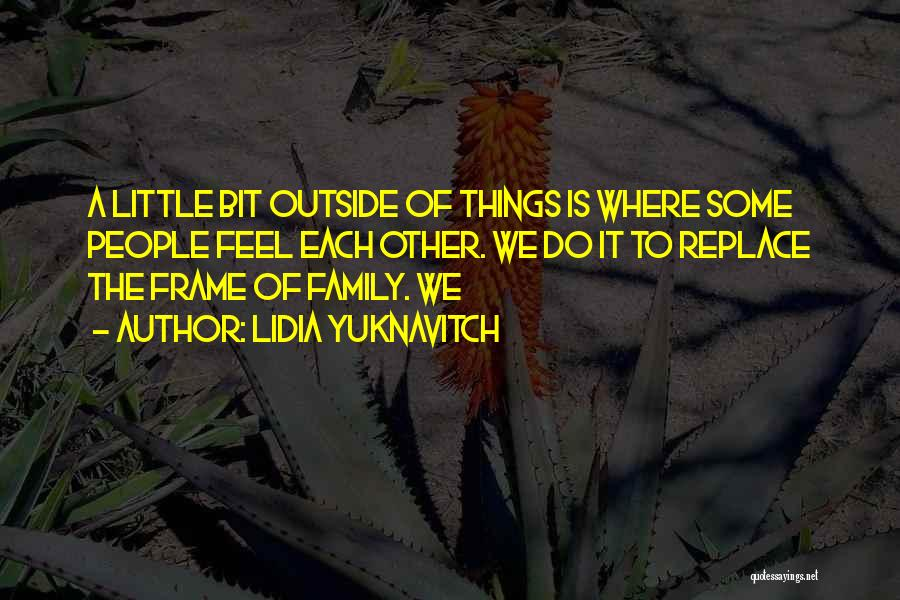 A Frame Quotes By Lidia Yuknavitch