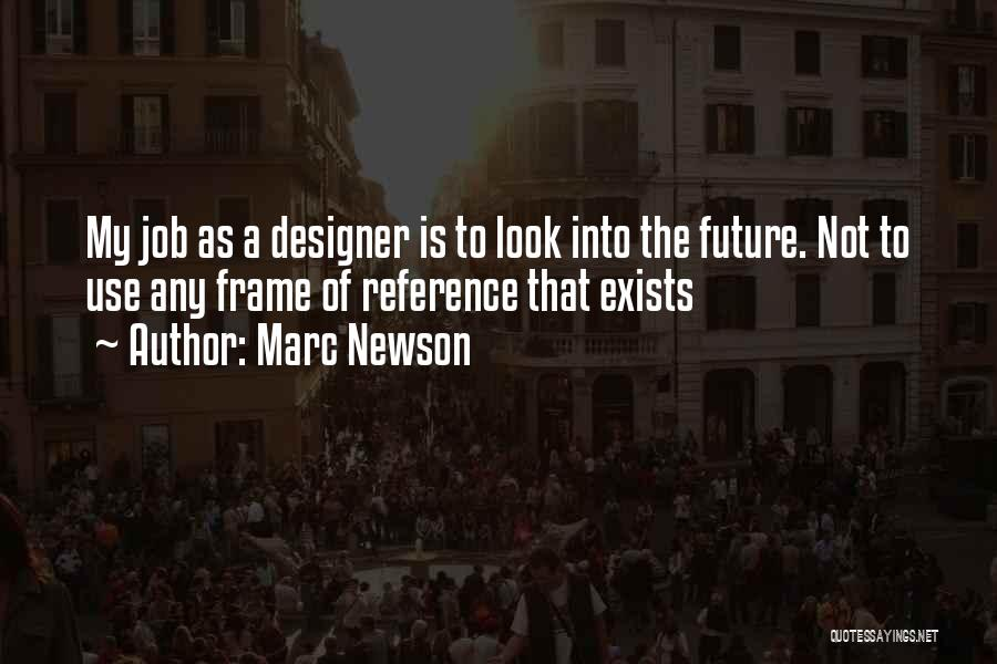 A Frame Quotes By Marc Newson